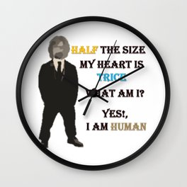 Half The Size Heart is Trice Wall Clock