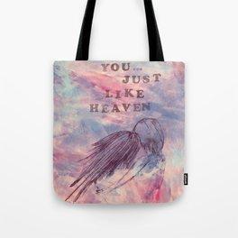 You...just like heaven Tote Bag