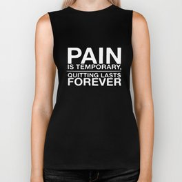 Pain Is Temporary Quitting Lasts Forever Workout Crossfit Gym T-Shirts Biker Tank