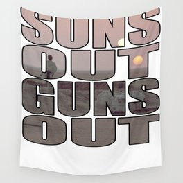 Suns Out Guns Out Wall Tapestry