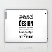 Good Design goes to Heaven, Bad Design goes Everywhere Laptop & iPad Skin