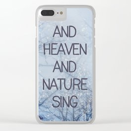 And Heaven And Nature Sing Clear iPhone Case