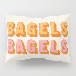 BAGELS BAGELS BAGELS Pillow Sham