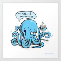 Octopus on the go Art Print
