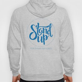 Stand Up: For Syrian Refugees (All proceeds to UN Refugee Agency) Hoody