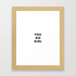 You Go Girl Aesthetic Framed Art Print