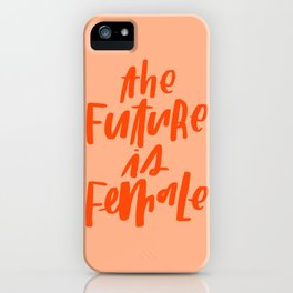 The Future is Female Pink and Orange iPhone Case