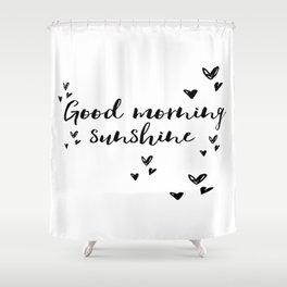 Good Morning Sunshine, Good Morning Quote, Home Decor, Bedrrom Decor Shower Curtain
