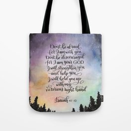 Don't be afraid, for I am with you. Tote Bag