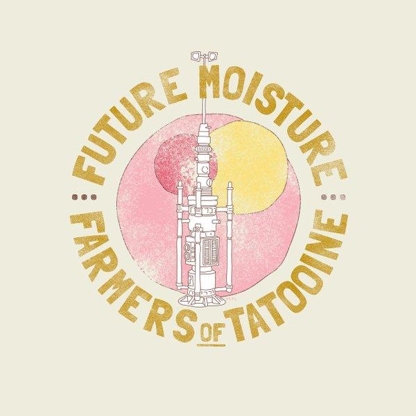 """Star Wars illustration saying """"future moisture farmers of Tatooine"""""""