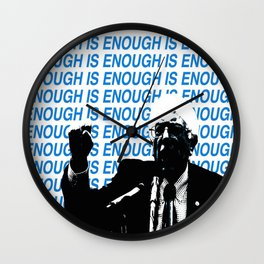 ENOUGH IS ENOUGH Wall Clock