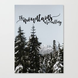 Mountains are Calling Canvas Print