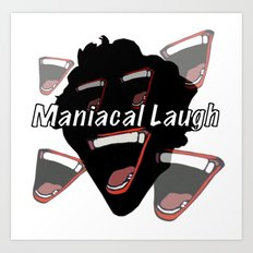 Maniacal Laugh Art Print