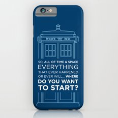 Doctor Who - TARDIS Where Do You Want to Start Slim Case iPhone 6s