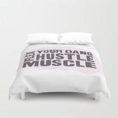 Flex Your Dang Hustle Muscle Duvet Cover