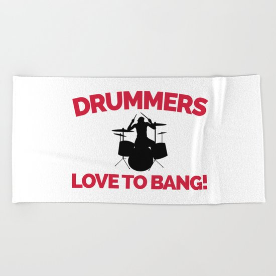 Drummers Love To Bang Music Quote Beach Towel