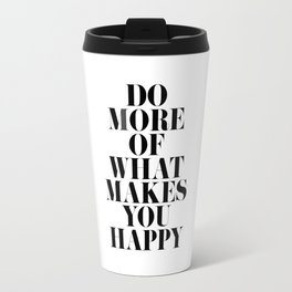 Make You Happy Minimal Motivational Quote Travel Mug
