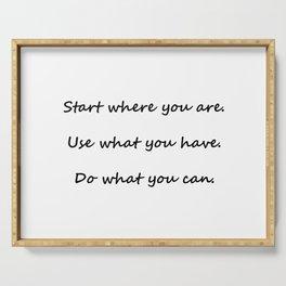 Start where you are - Arthur Ashe - white script Serving Tray