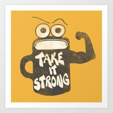 Take It Strong Art Print