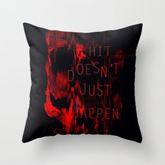 Shit Doesn't Just Happen Throw Pillow