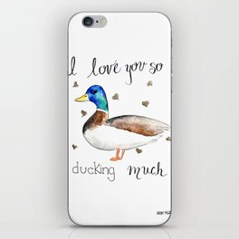 I love you so ducking much iPhone Skin