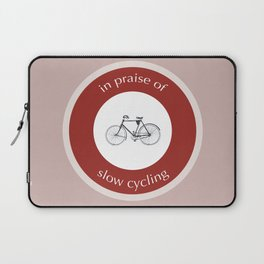 In Praise Of Slow Cycling Laptop Sleeve