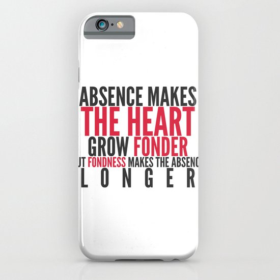 Absence makes the heart grow fonder iPhone & iPod Case