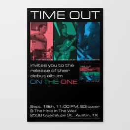 TIME OUT, CD RELEASE GIG, HOLE IN THE WALL - AUSTIN, TX Canvas Print