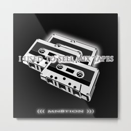 I USED TO SELL MIX TAPES Metal Print