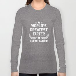 world is greatest farter i mean dather star country retired black and white shirt father Long Sleeve T-shirt