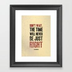 Don't wait Framed Art Print