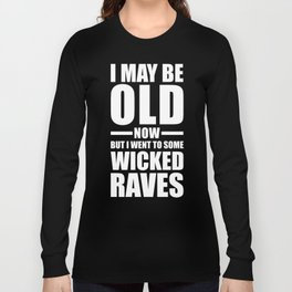 Wicked Raves EDM Quote Long Sleeve T-shirt