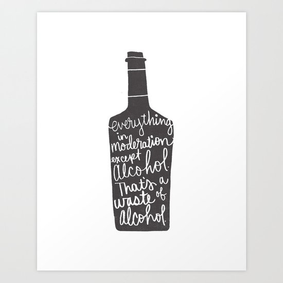 everything in moderation Art Print