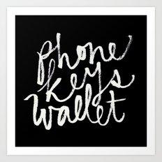 phone, keys, wallet! Art Print