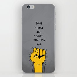 Some things are worth fighting for iPhone Skin