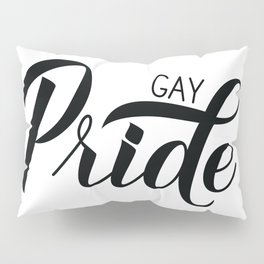 Gay Pride calligraphy hand lettering isolated  Pillow Sham