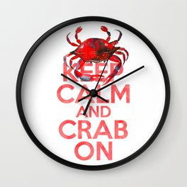 Keep Calm and Crab On Wall Clock