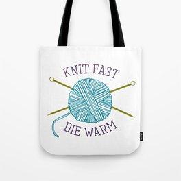 Knit Fast Die Warm Tote Bag