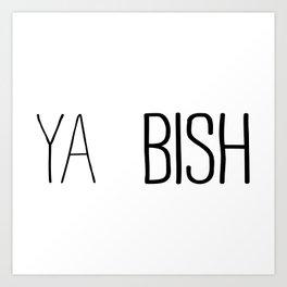 YA  BISH Art Print