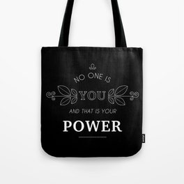 No One Is You & That Is Your Power - Quote (White On Black) Tote Bag