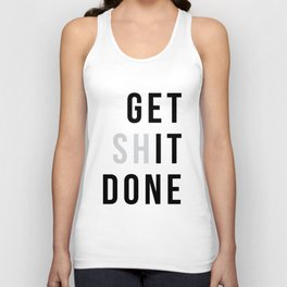 Get Sh(it) Done // Get Shit Done Unisex Tank Top