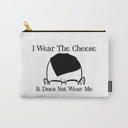 I Wear The Cheese Carry-All Pouch