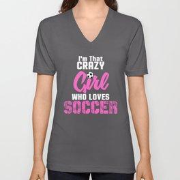 Crazy Soccer Girl, Girls Soccer, Girls Soccer Gift Unisex V-Neck