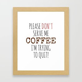Quitting Coffee Framed Art Print