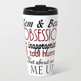 Gem & Bead Obsession & Inappropriate tool humor... Travel Mug