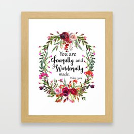 You are Fearfully and Wonderfully made Framed Art Print