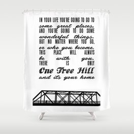 THERE IS ONLY ONE TREE HILL Shower Curtain