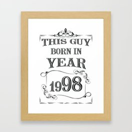 THIS GUY BORN IN YEAR 1998 Framed Art Print
