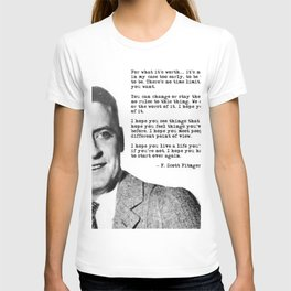 F Scott Fitzgerald quotes - For what it's worth T-shirt