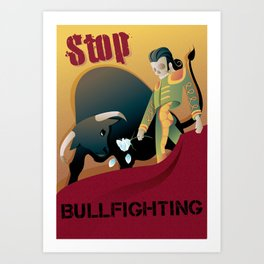 Stop Bullfighting Art Print